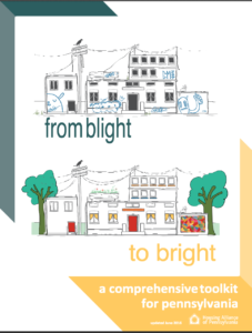 From Blight to Bright Housing Alliance PA - Comprehensive Tool Kit