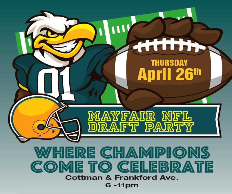 Mayfair NFL Draft Party Cottman & Frankford