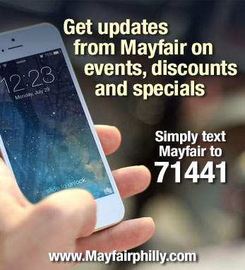 Text Mayfair to 71441 for specials, updates and discounts